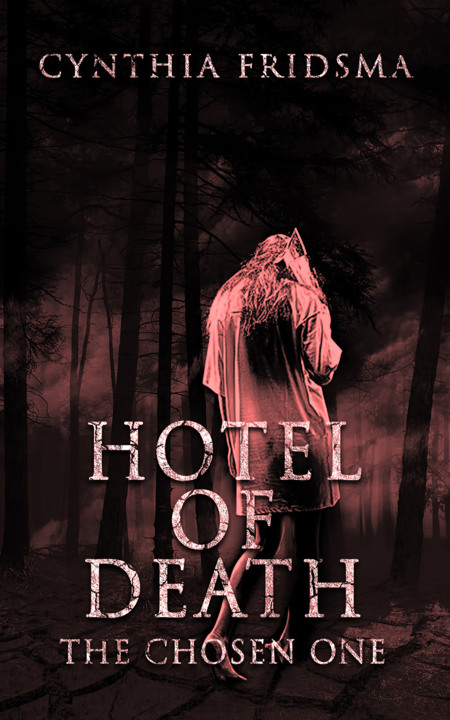 Hotel of Death - by Cynthia Fridsma