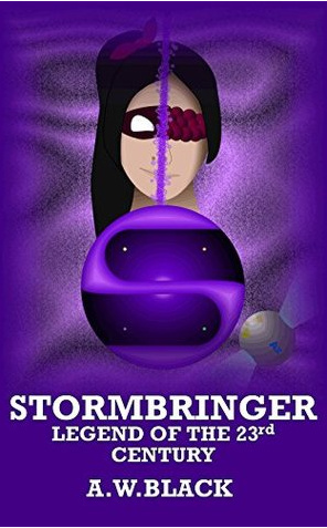 Stormbringer: legend of the 23rd century by A.W. Black
